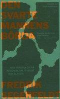 bokomslag Den svarte mannens börda: Nya perspektiv på kolonialism, rasism och slaveri