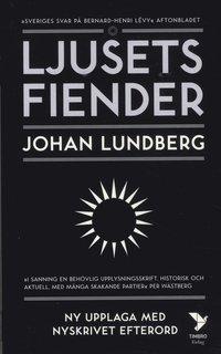 bokomslag Ljusets fiender : Västvärldens självkritik och den svenska idédebatten