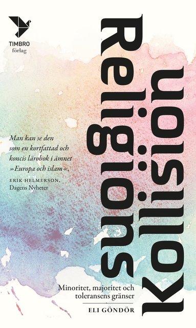 bokomslag Religionskollision : minoritet, majoritet och toleransens gränser