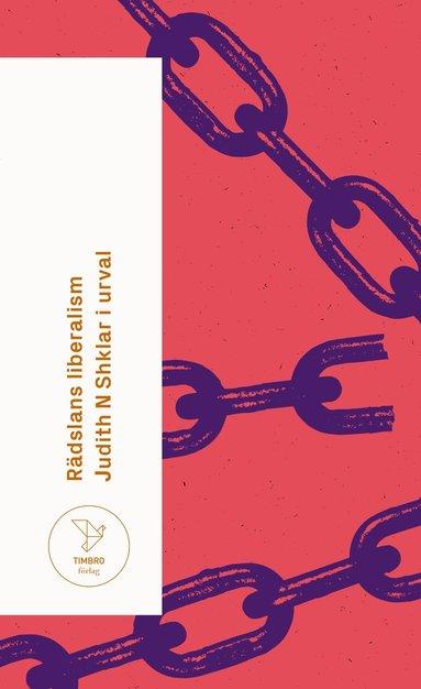 bokomslag Rädslans liberalism : Judith N Shklar i urval