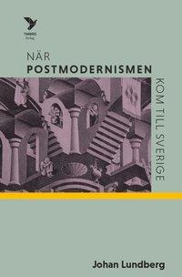 bokomslag När postmodernismen kom till Sverige