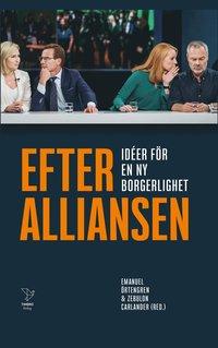 bokomslag Efter Alliansen : idéer för en ny borgerlighet