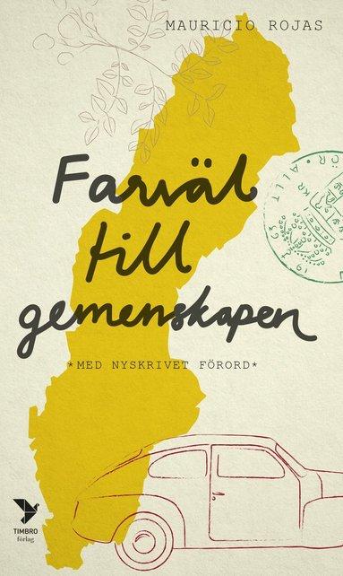 bokomslag Farväl till gemenskapen : Tre berättelser om Sverige