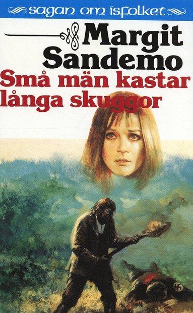 bokomslag Små män kastar långa skuggor Hft 38 Sagan om Isfolket