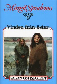 bokomslag Vinden från öster Inb 15 Sagan om Isfolket