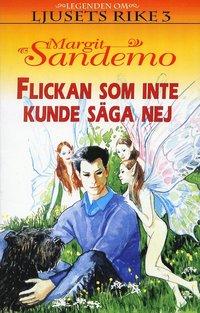 bokomslag Flickan som inte kunde säga nej Häft 3 Legenden om Ljusets rike