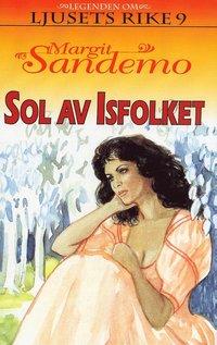 bokomslag Sol av Isfolket Hft 9 Legenden om Ljusets rike
