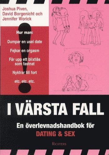 bokomslag I värsta fall - En överlevnadshandbok för dating och sex