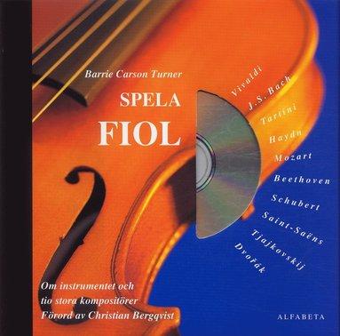 bokomslag Spela fiol - Om instrumentet och tio stora mästare