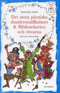 bokomslag Det stora piratiska dundersmällkalaset - Bibliotekarien och rövarna