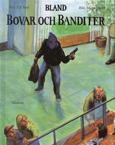 bokomslag Bland bovar och banditer
