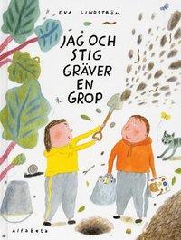 bokomslag Jag och Stig gräver en grop