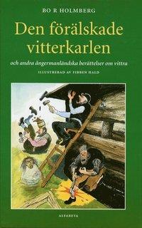 bokomslag Den förälskade vitterkarlen och andra ångermanländska berättelser om vittra