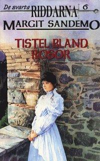 bokomslag Tistel bland rosor Hft 6 Svarta Riddarna