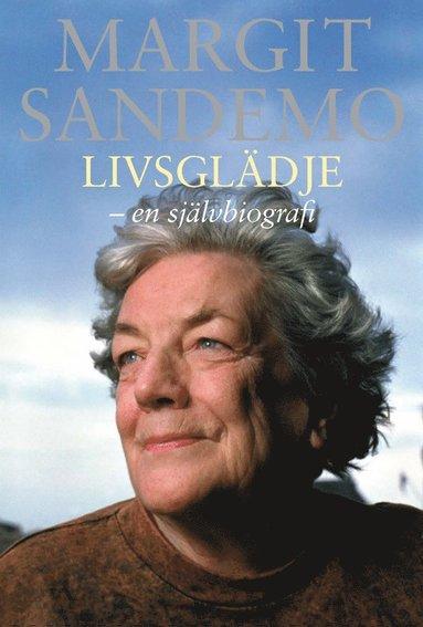 bokomslag Livsglädje : en självbiografi