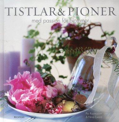 bokomslag Tistlar och pioner : med passion för blommor
