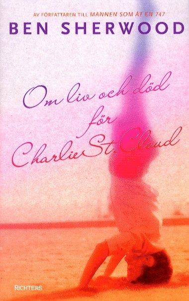 bokomslag Om liv och död för Charlie St. Cloud