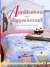 bokomslag Applikationer och lappsömnad : till nytta och nöje