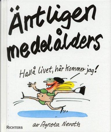 bokomslag Äntligen medelålders! : hallå livet - här kommer jag!