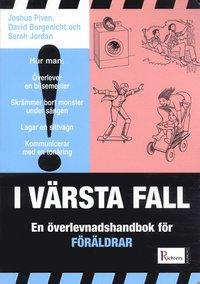 bokomslag I värsta fall : En överlevnadshandbok för föräldrar