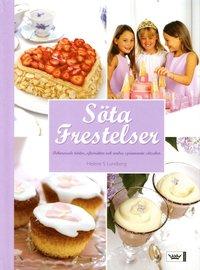 bokomslag Söta frestelser : dekorerade tårtor, efterrätter och andra spännande sötsaker