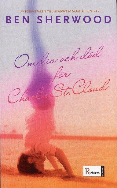 bokomslag Om liv och död för Charlie St.Cloud
