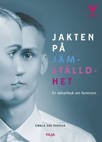 bokomslag Jakten på jämställdhet : en debattbok om feminism