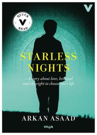 bokomslag Starless nights : a story of love, betrayal and the right to choose your own life / Lättläst