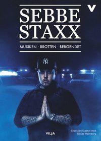 bokomslag Sebbe Staxx : musiken, brotten, beroendet (lättläst, CD + bok)