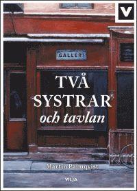 bokomslag Två systrar och tavlan (Ljudbok/CD + bok)