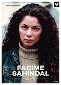 bokomslag Fadime Sahindal : ett liv