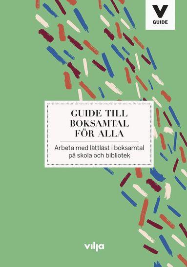 bokomslag Guide till boksamtal för alla : arbeta med lättläst i boksamtal på skola och bibliotek