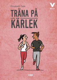 bokomslag Träna på kärlek