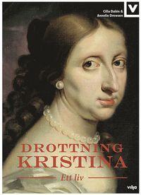 bokomslag Drottning Kristina : ett liv