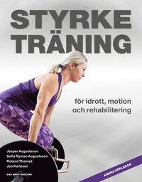 bokomslag Styrketräning - för idrott, motion och rehabilitering