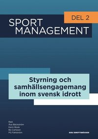 bokomslag Sport management. Del 2, Styrning och samhällsengagemang inom svensk idrott