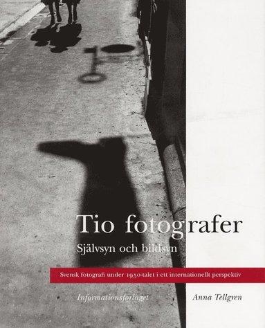 bokomslag Tio fotografer /Självsyn och bildsyn