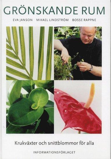 bokomslag Grönskande rum. Krukväxter och snittblommor för alla.