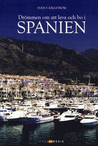 bokomslag Drömmen om att leva och bo i Spanien