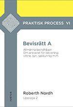bokomslag Bevisrätt A : allmänna bevisfrågor - om ansvaret för bevisning, vittne, syn, sakkunnig m.m.