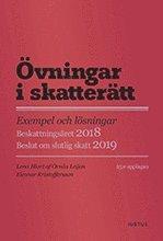 bokomslag Övningar i skatterätt : exempel och lösningar : beskattningsåret 2018 : beslut om slutlig skatt 2019