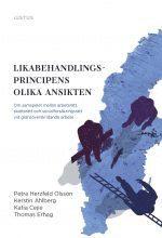 bokomslag Likabehandlingsprincipens olika ansikten : om samspelet mellan arbetsrätt, skatterätt och socialförsäkringsrätt vid gränsöverskridande arbete
