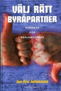 bokomslag Välj rätt byråpartner - Handbok för reklamköpare