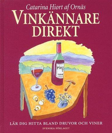 bokomslag Vinkännare direkt - Lär dig hitta bland druvor och viner
