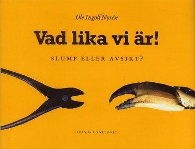 bokomslag Vad lika vi är! : Slump eller avsikt?
