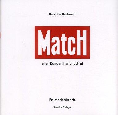 bokomslag Match eller Kunden har alltid fel
