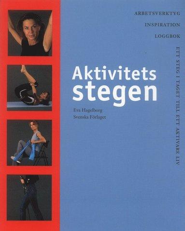 bokomslag Aktivitetsstegen : Ett steg i taget till ett aktivare liv