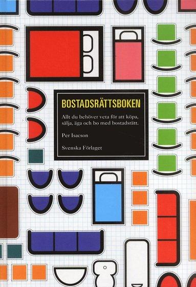 bokomslag Bostadsrättsboken : Allt du behöver veta för att köpa, sälja, äga och bo med bostadsrätt