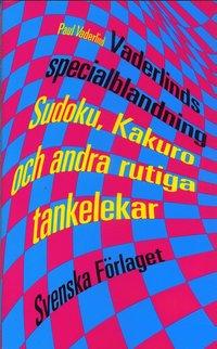 bokomslag Vaderlinds specialblandning : Sudoku, Kakuro och andra rutiga tankelekar