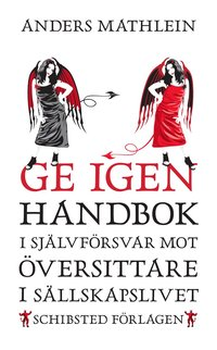 bokomslag Ge igen : handbok i självförsvar mot översittare i sällskapslivet